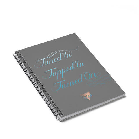 Tuned In. Tapped In. Turned On. - Spiral Notebook Ruled Line