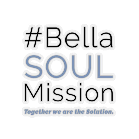 #BellaSOULMission Stickers - 4 Sizes
