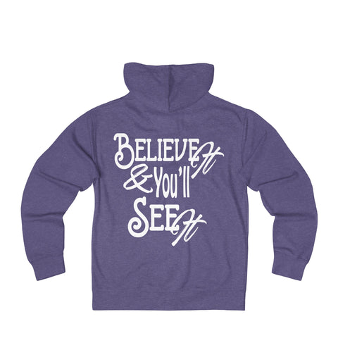 Believe It - Women's Unisex Fit French Terry Zip Hoodie