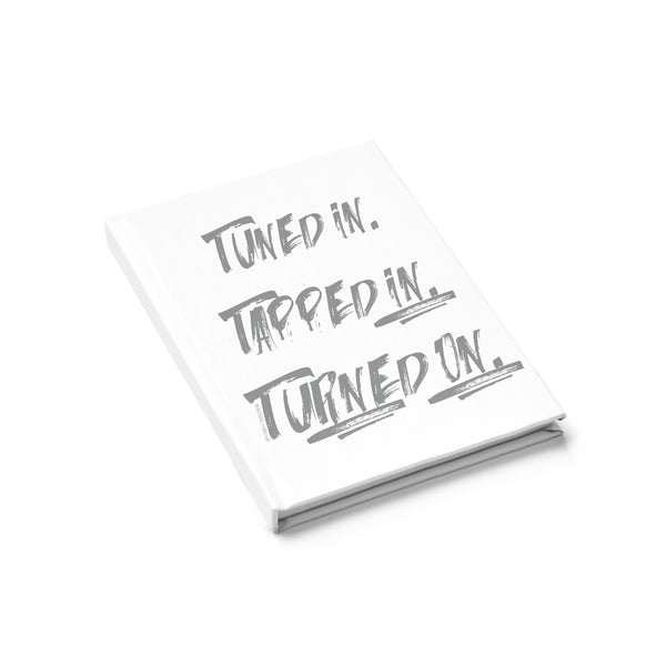 Tuned In. Tapped In. Turned On. - Journal Ruled Line