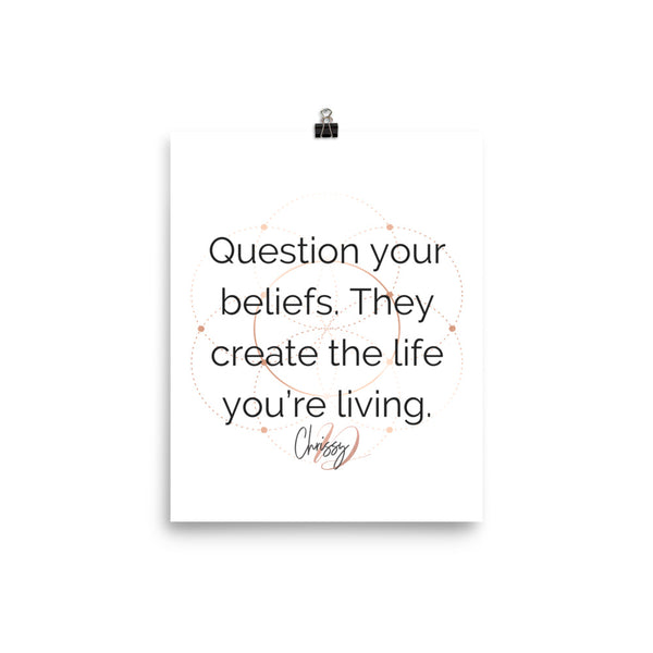Question Your Beliefs by Chrissy D - Poster