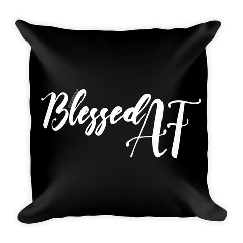 Blessed AF - Square Pillow Case w/Pillow