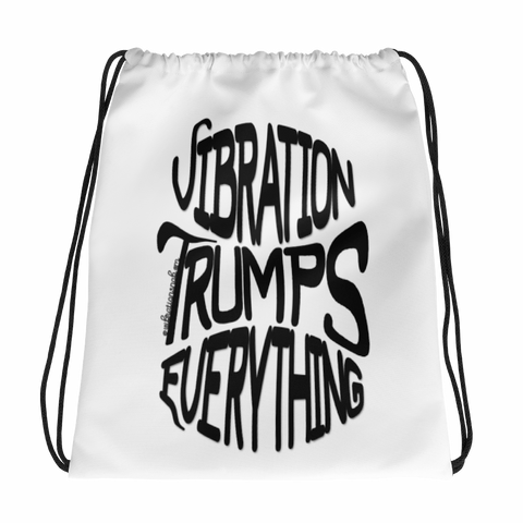 Vibration Trumps Everything - Drawstring bag