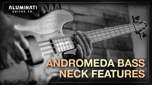 What Comes With Every Andromeda Aluminum Bass Neck From Aluminati?