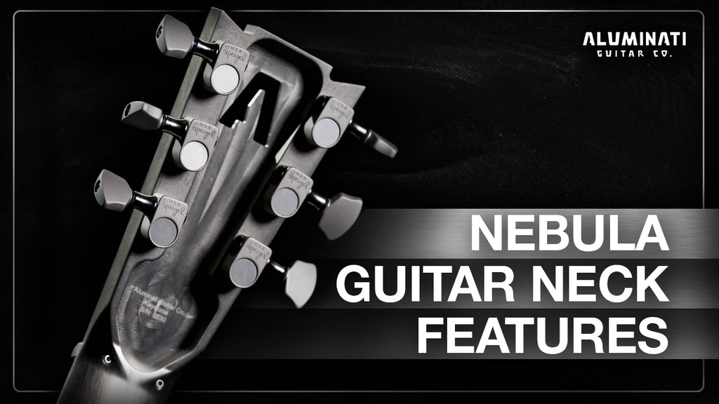 Nebula Aluminum Guitar Neck Features