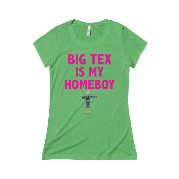 Big Tex Is My Homeboy Standing (Fuchsia Text) Triblend Short Sleeve Tee