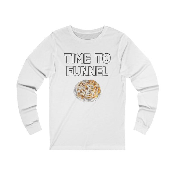 Time to Funnel Unisex Jersey Long Sleeve Tee