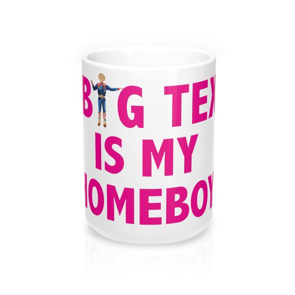 Big Tex is My Homeboy Mug 15oz