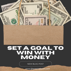 Set a Goal to Win with Money