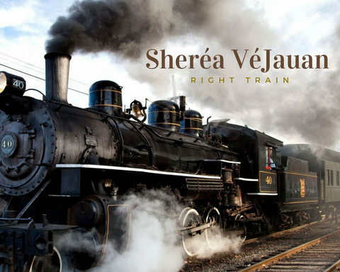 Right Train by Sherea VeJauan