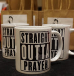 Straight Outta Prayer Mug - 11 oz