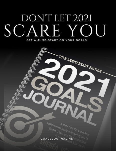 Don't let 2021 Scare You! Get A Jump-Start with the new 2021 Goals Journal - Spiral Bound