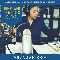 [broadcast replay] The Power of a Goals Journal - Motivational Mondays with Master Motivator/Empowerment Coach Shonneia M. Adams