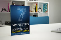 7 simple steps to achieving your business goals
