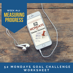 [worksheet] Measuring Progress Worksheet | 52 Mondays Week #17