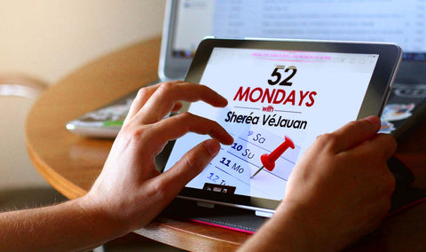 [Virtual Course] 52 Mondays with Sheréa VéJauan eMail Series:52 Goal-setting Strategies to Help you Master Mondays