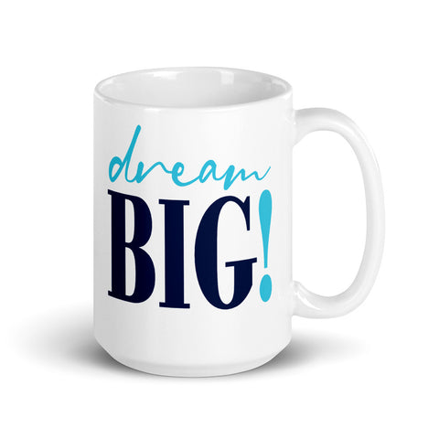 Mug: Dream Big!