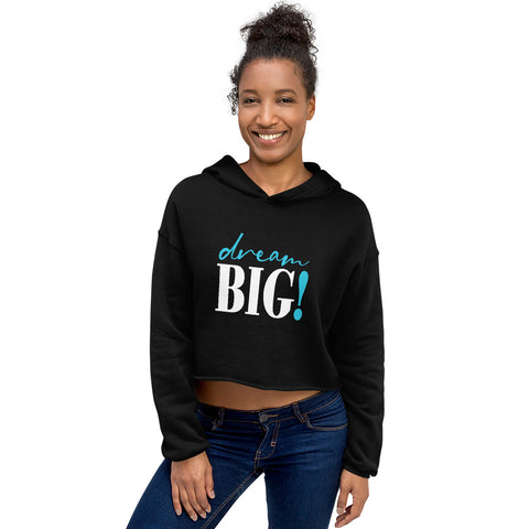 Dream Big: Crop Hoodie