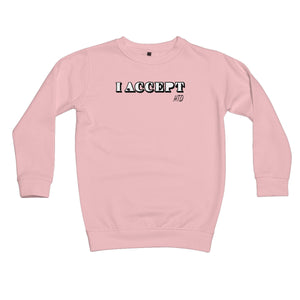 I Accept Kids Retail Sweatshirt
