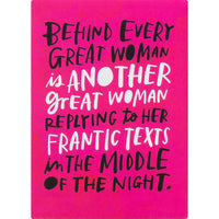 BEHIND EVERY GREAT WOMAN... MAGNET