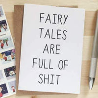 FAIRY TALES ARE FULL OF SHIT CARD