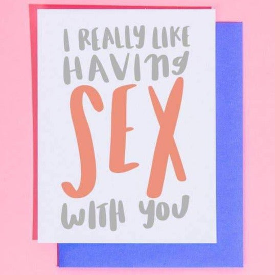 I REALLY LIKE HAVING SEX WITH YOU CARD