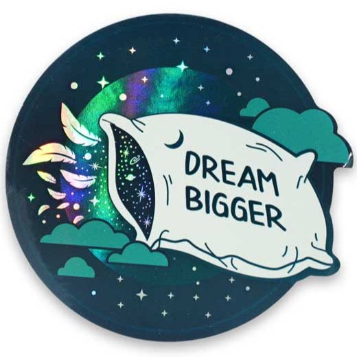 DREAM BIGGER HOLOGRAPHIC STICKER