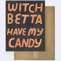 WITCH BETTA HAVE MY CANDY HALLOWEEN CARD