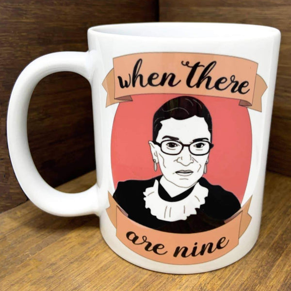RBG WHEN THERE ARE NINE MUG