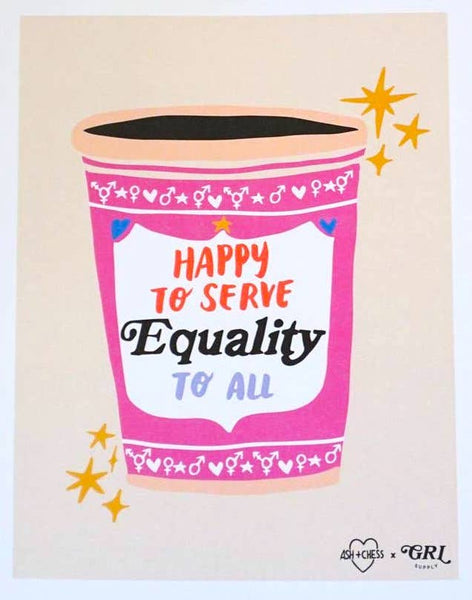 HAPPY TO SERVE EQUALITY PRINT