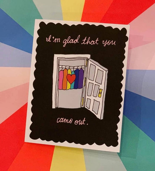 I'M GLAD THAT YOU CAME OUT CARD