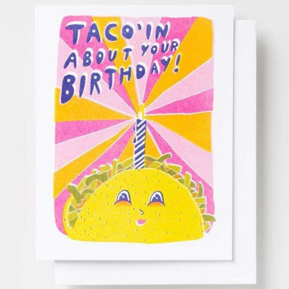 TACO'IN ABOUT YOUR BIRTHDAY CARD