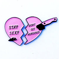 STAY SEXY DON'T GET MURDERED ENAMEL PIN SET