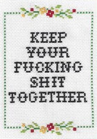 CROSS STITCH KIT - KEEP YOUR FUCKING SHIT TOGETHER