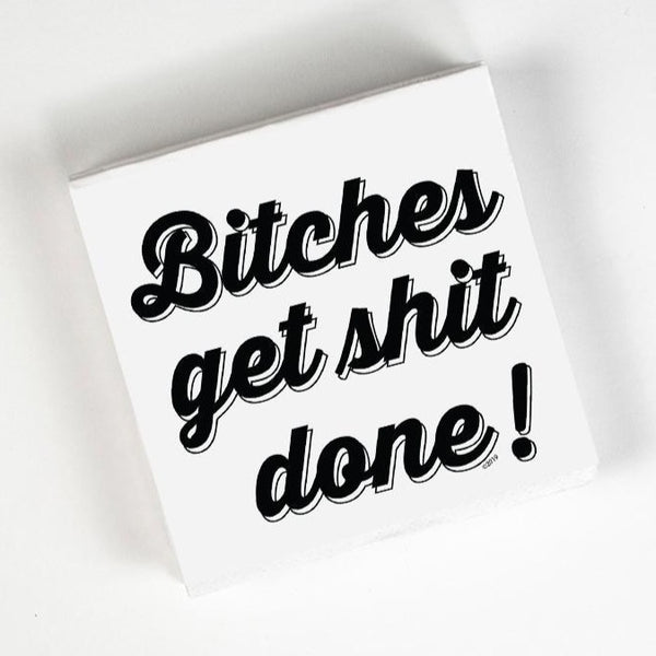 BITCHES GET SHIT DONE PAPER NAPKIN PACK