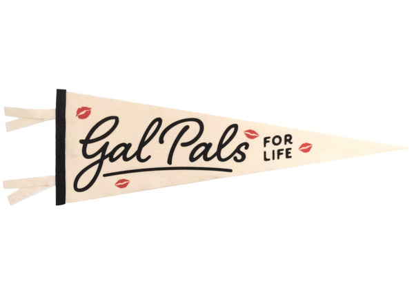 GAL PALS FOR LIFE PENNANT