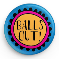 BALLS OUT BUTTON/PIN