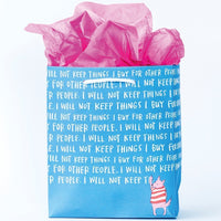 I WILL NOT KEEP THINGS... GIFT BAG