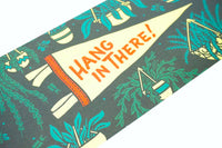 HANG IN THERE! CARD WITH PENNANT