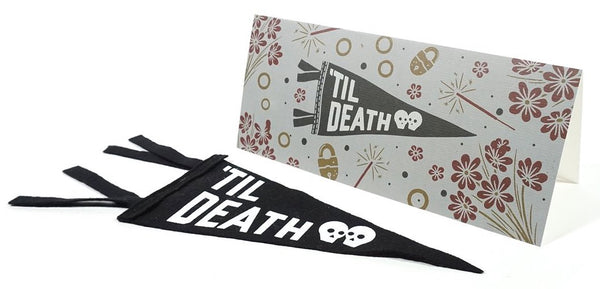 TIL' DEATH CARD WITH PENNANT