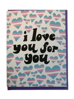 I LOVE YOU FOR YOU TRANS HEARTS CARD