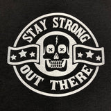 STAY STRONG OUT THERE T-SHIRT