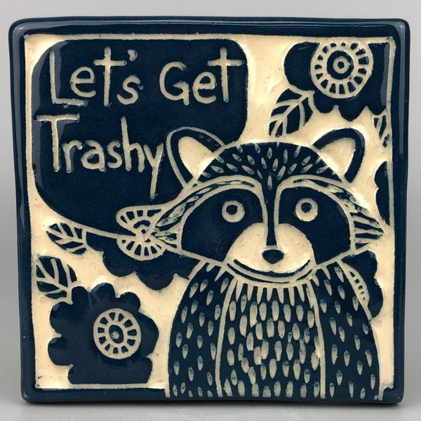 LET'S GET TRASHY RACCOON HANDMADE TILE