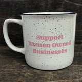 SUPPORT WOMEN OWNED BUSINESSES MUG