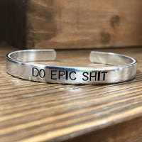 STAMPED BRACELET - DO EPIC SHIT