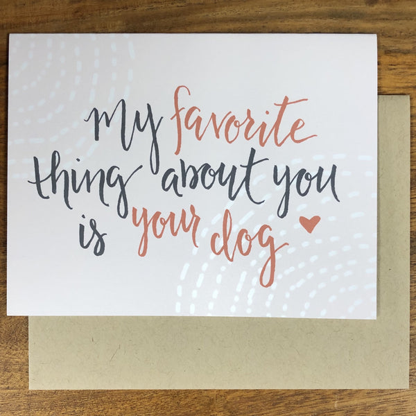 MY FAVORITE THING ABOUT YOU IS YOUR DOG CARD