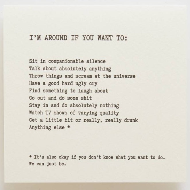 I'M AROUND IF YOU WANT TO... - CARD