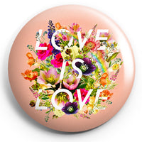 LOVE IS LOVE FLORAL BUTTON
