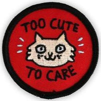 TOO CUTE TO CARE CAT PATCH