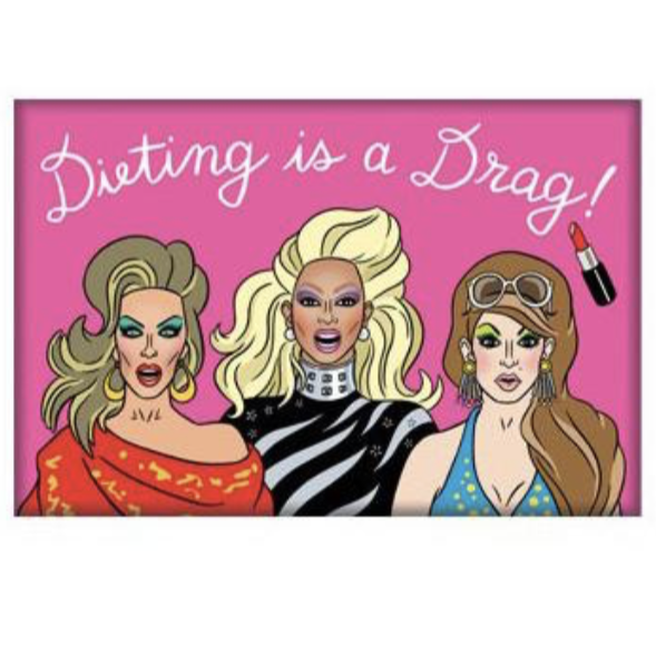 DIETING IS A DRAG DRAG RACE MAGNET